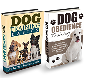 Dog Training: The Ultimate Dog Training Bundle: Training Basics And How To Effectively Train An Obedient Dog Without Being A Dog Whisperer (Dog Training; Obedience Training; Dog Training Guide)