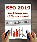 Référencement 2019 : 100 techniques et stratégies SEO à jour