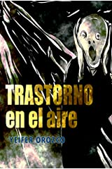 Trastorno en el aire (Spanish Edition) Kindle Edition