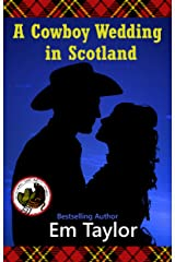 A Cowboy Wedding in Scotland (Stetsons and Kilts Series Book 2) Kindle Edition