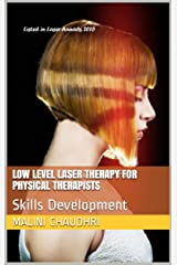 LOW LEVEL LASER THERAPY FOR PHYSICAL THERAPISTS: Skills Development Kindle Edition