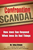 Confronting Scandal: How Jews Can Respond When Jews Do Bad Things