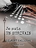 Je suis un écrivain (comment écrire un thriller, un polar, un roman d'horreur...): Guide de l'auteur professionnel