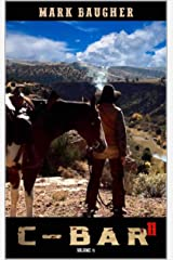 C-Bar: The Mountains, The Men and the Ranch: Brand New Western Adventure From The Author of C-Bar: A Western Saga (The C-Bar Ranch Western Adventure Series Book 11) Kindle Edition