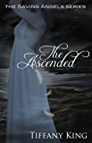 The Ascended (The Saving Angels Series Book 3)