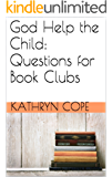 God Help the Child: Questions for Book Clubs (English Edition)