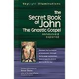The Secret Book of John: The Gnostic Gospels―Annotated & Explained (SkyLight Illuminations)