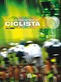Manual de entrenamiento del ciclista (Bicolor) (Deportes nº 12) (Spanish Edition)