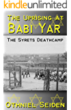 The Uprising at Babi Yar - The Syrets Deathcamp