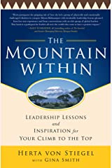 The Mountain Within:  Leadership Lessons and Inspiration for Your Climb to the Top