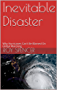 Inevitable Disaster: Why Hurricanes Can't Be Blamed On Global Warming
