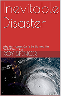 Climate change the facts 2017 anthony watts matt ridley bjrn inevitable disaster why hurricanes cant be blamed on global warming fandeluxe Choice Image