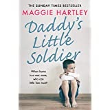 Daddy's Little Soldier: When home is a war zone, who can little Tom trust? (A Maggie Hartley Foster Carer Story)