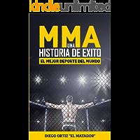 MMA, una historia de éxito: El mejor deporte del mundo