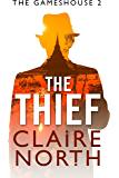 The Thief: Gameshouse Novella 2 (The Gameshouse)