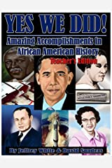 Yes We Did! Amazing Accomplishments in African American History: Teacher's Edition Paperback