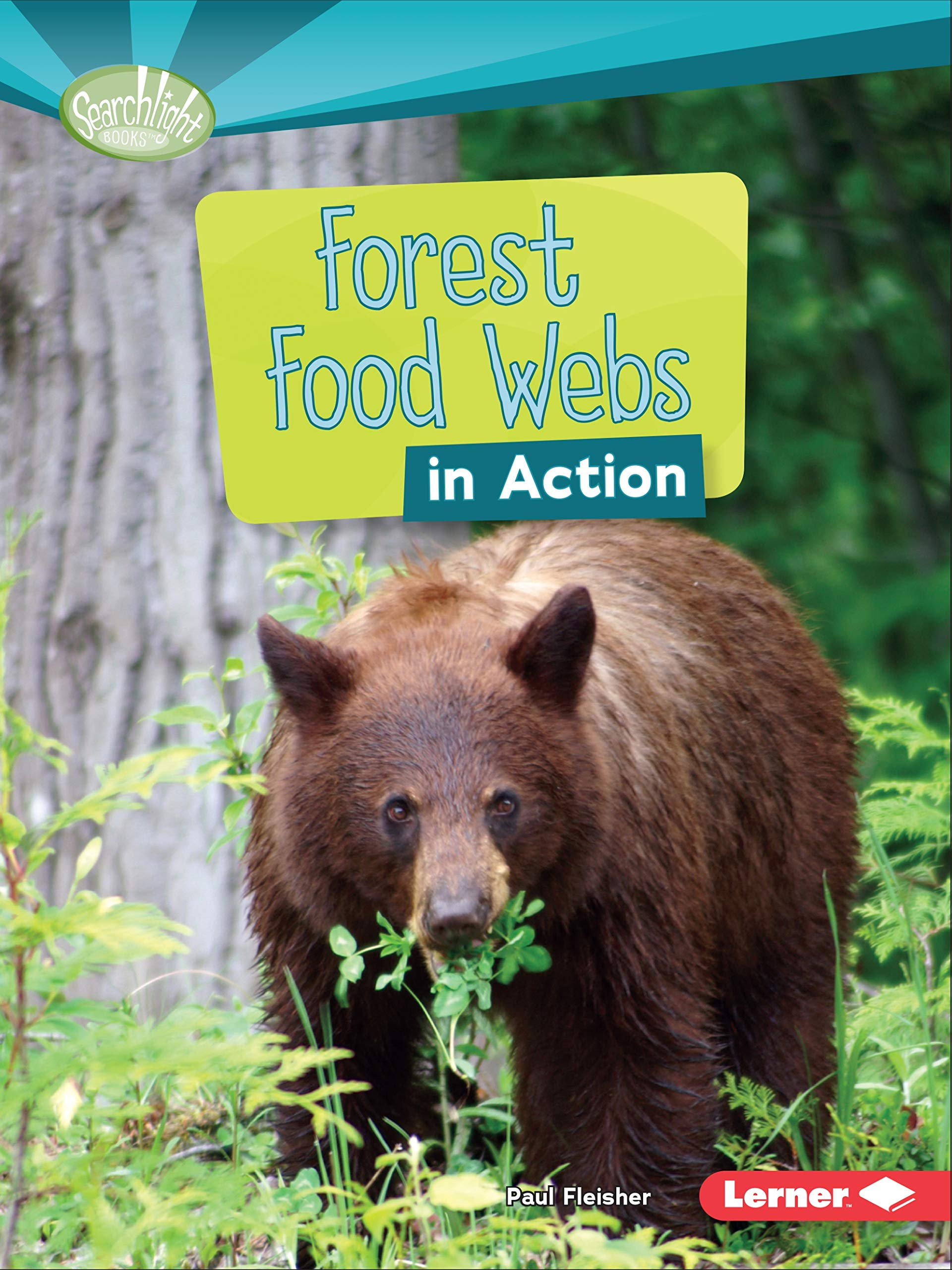 Read Online Forest Food Webs in Action (Searchlight Books) (Searchlight Books: What is a Food Web?) ebook