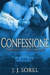 CONFESSIONE (Thornhill Trilogy Vol. 2) (Italian Edition) Kindle Edition