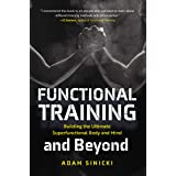 Functional Training and Beyond: Building the Ultimate Superfunctional Body and Mind (Building Muscle and Performance, Weight
