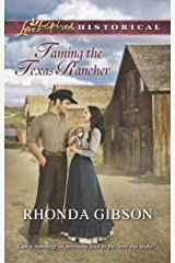 Taming the Texas Rancher (Love Inspired Historical)