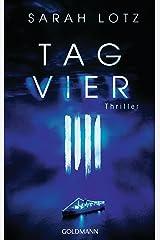 Tag Vier: Thriller (German Edition)