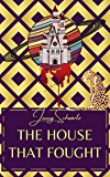 The House That Fought (Uncertain Sanctuary Book 3)