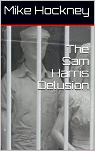 The Sam Harris Delusion (The God Series Book 22)