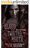 Of Blood and Twisted Roots (Rise of the Morphlings Book 1)