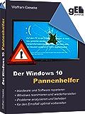 Der Windows 10 Pannenhelfer: Probleme erkennen, Lösungen finden, Fehler beheben