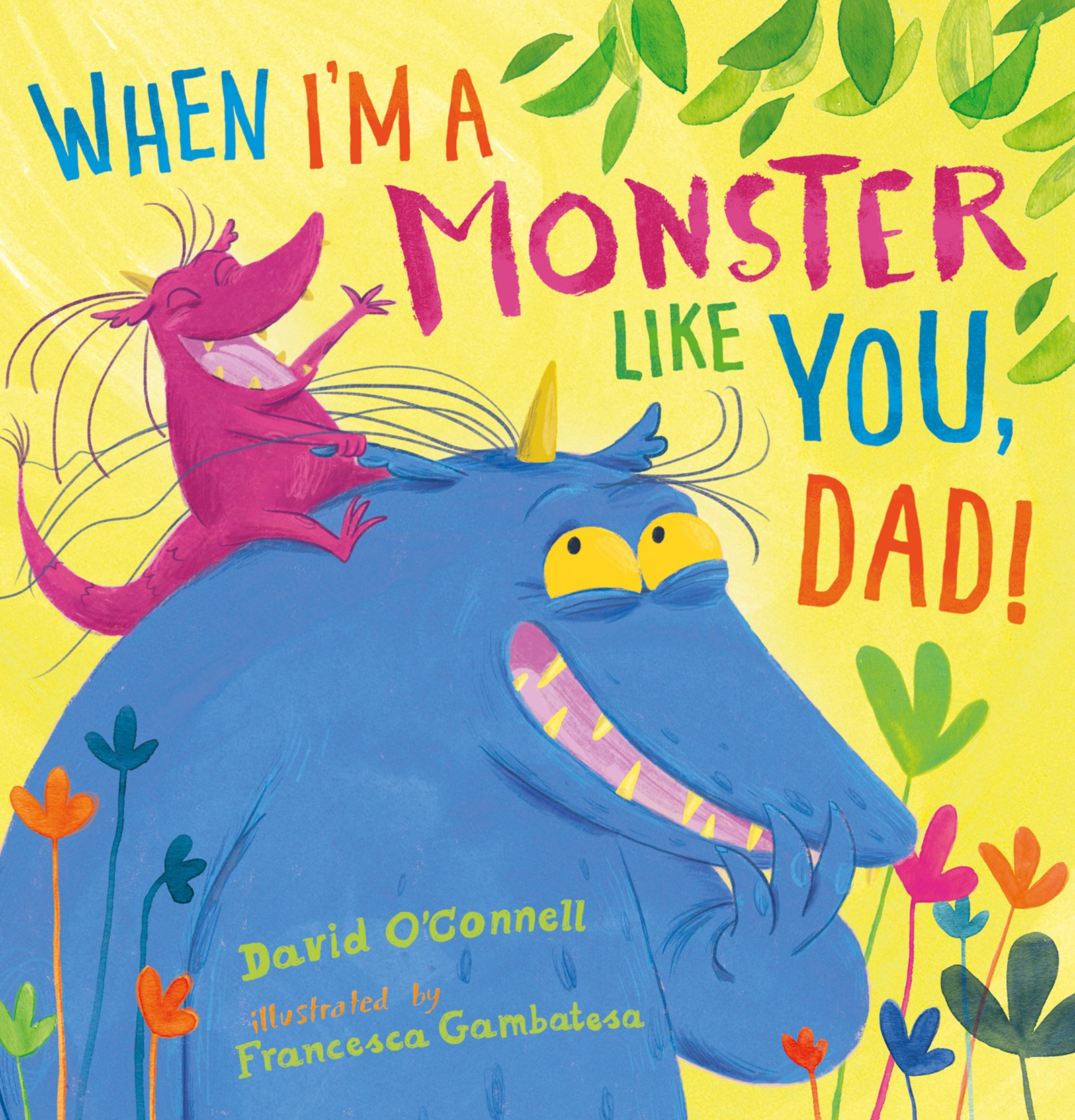 Read Online When I'm a Monster Like You, Dad pdf epub