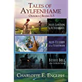 The Tales of Aylfenhame Compendium: Books 1-3