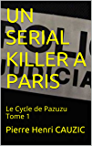 UN SERIAL KILLER A PARIS: Le Cycle de Pazuzu Tome 1