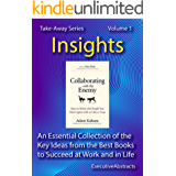 Collaborating with the Enemy - Insights: An Essential Collection of the Key Ideas from the Best Books to Succeed at Work and in Life (100 Books) (Take-Away Series) (Volume 1) (English Edition)