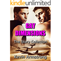 GAY DIMENSIONS: The Story Collection: An Epic Gay Trilogy