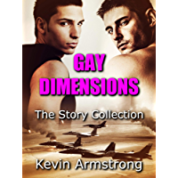 GAY DIMENSIONS: The Story Collection: An Epic Gay Trilogy (English Edition)