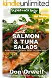 Salmon & Tuna Salads: Over 50 Quick & Easy Gluten Free Low Cholesterol Whole Foods Recipes full of Antioxidants…