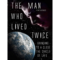 The Man Who Lived Twice: Bringing to a close the circle of life