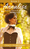 Mail Order Bride: Annalise (A Sweet Historical Western Mail Order Bride Romance Book 2) (Historical Western Frontier Romance Short Stories)