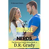 The Trouble with Nerds: Clean contemporary romance with suspense elements.: The Morrison Family Series Book 11