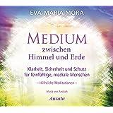 Medium zwischen Himmel und Erde (CD): Klarheit, Sicherheit und Schutz für feinfühlige, mediale Menschen. Hilfreiche Meditationen. Musik von Aeoliah