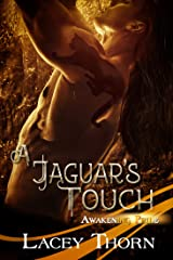 A Jaguar's Touch (Awakening Pride Book 5) Kindle Edition