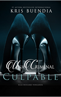 Una Criminal Culpable Trilogia No 1 Spanish Edition