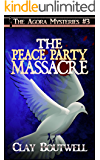 The Peace Party Massacre (The Agora Mystery Series Book 3)