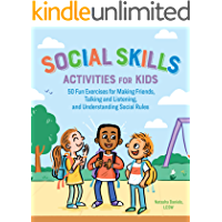 Social Skills Activities for Kids: 50 Fun Exercises for Making Friends, Talking and Listening, and Understanding Social…