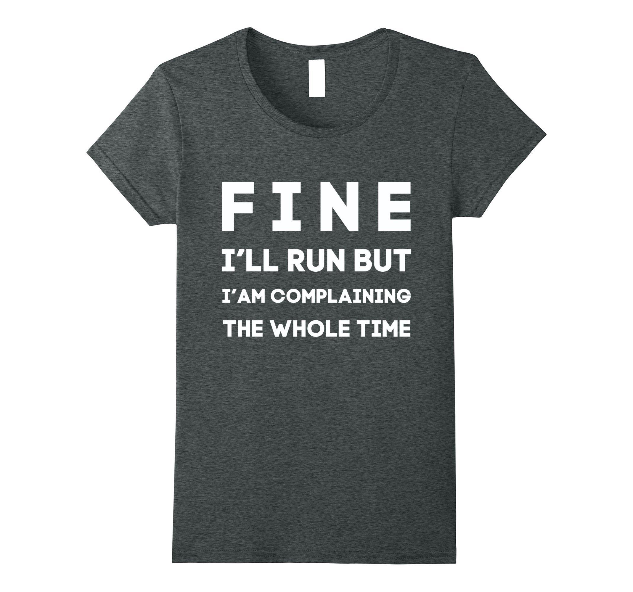 Womens Ok Fine I'll Run But I'm Going To Complain Funny T-Shirt Medium Dark Heather by Fun TShirts (Image #1)
