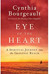 Eye of the Heart: A Spiritual Journey into the Imaginal Realm Kindle Edition