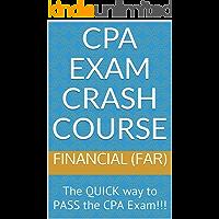 CPA Exam Crash Course - Financial (FAR): The QUICK way to PASS the CPA Exam!!!