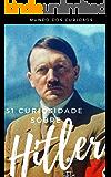 51 Curiosidades sobre Hitler: O Ditador mais Cruel da História
