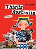 This Is Australia: A Children's Classic