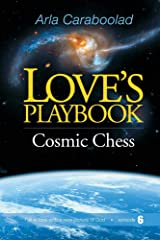 Love's Playbook 6: Cosmic Chess Kindle Edition